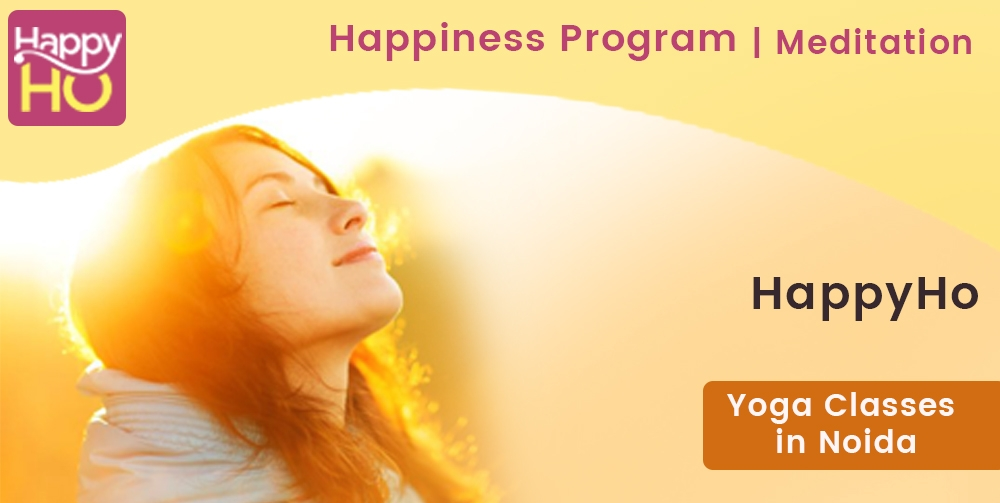 Happiness Program | Meditation | Yoga Classes in Noida | HappyHo